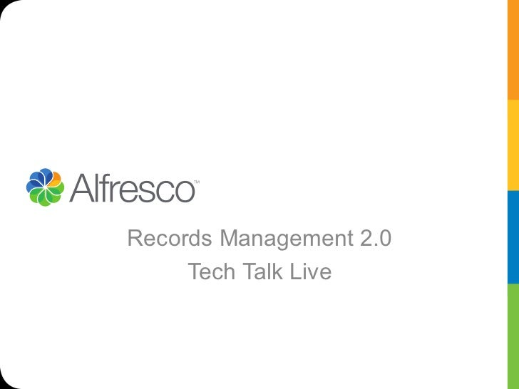 Alfresco tech talk live records managment 2.0