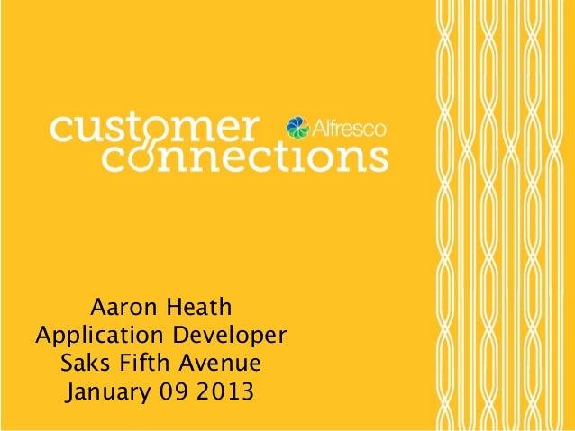 Aaron HeathApplication Developer  Saks Fifth Avenue   January 09 2013