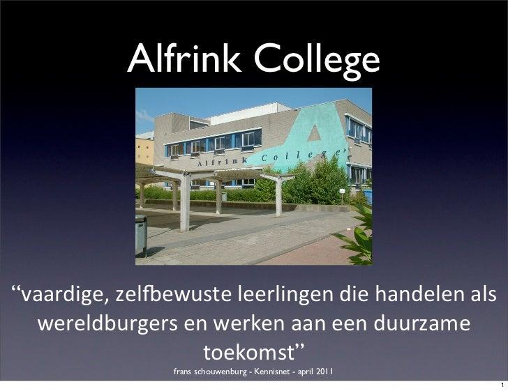 """Alfrink College""""vaardige, zel,ewuste leerlingen die handelen als   wereldburgers en werken aan een d..."""