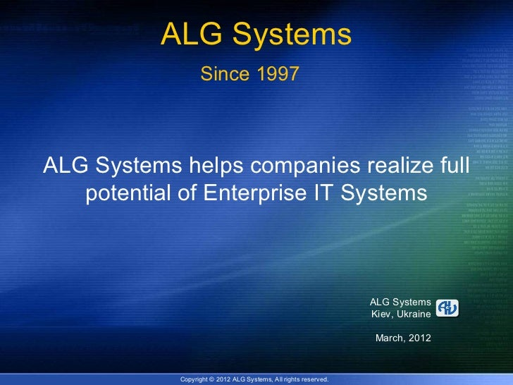 ALG Systems                  Since 1997ALG Systems helps companies realize full   potential of Enterprise IT Systems      ...