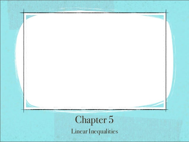 Chapter 5 Linear Inequalities
