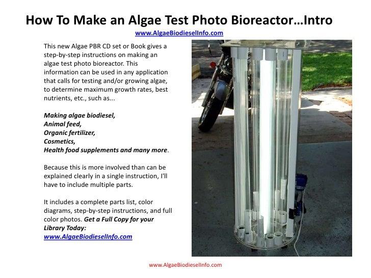 How To Make an Algae Test Photo Bioreactor…Intro<br />www.AlgaeBiodieselInfo.com<br />This new Algae PBR CD set or Book gi...
