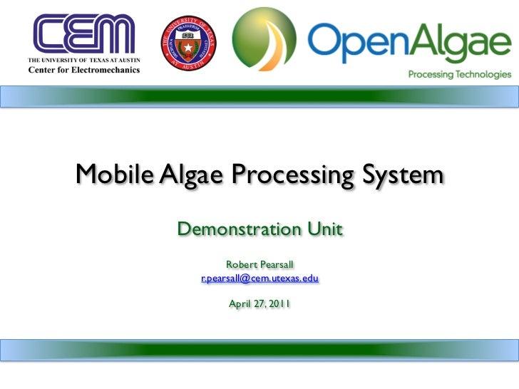 Mobile Algae Processing System        Demonstration Unit                                        Robert Pearsall       ...