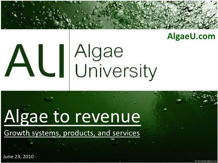 Algae To Revenue - AlgaeU.com