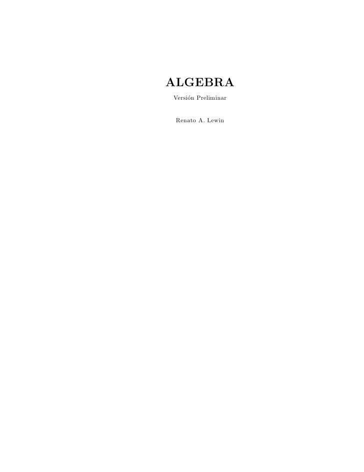 ALGEBRAVersi´n Preliminar     o Renato A. Lewin