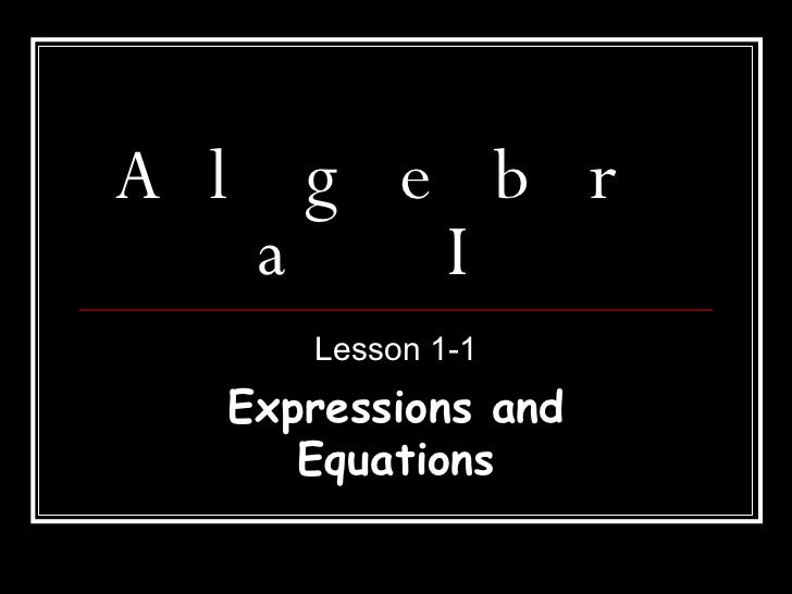 Algebra I Lesson 1-1 Expressions and Equations