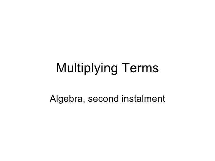 Multiplying Terms Algebra, second instalment