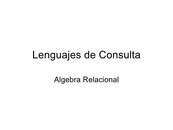 Lenguajes de Consulta Algebra Relacional