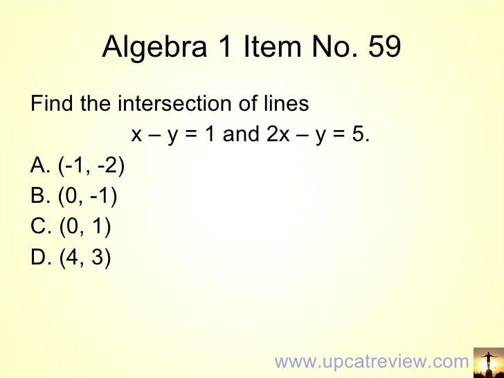 Algebra 1 Item No. 59 <ul><li>Find the intersection of lines </li></ul><ul><li>x – y = 1 and 2x – y = 5.  </li></ul><ul><l...