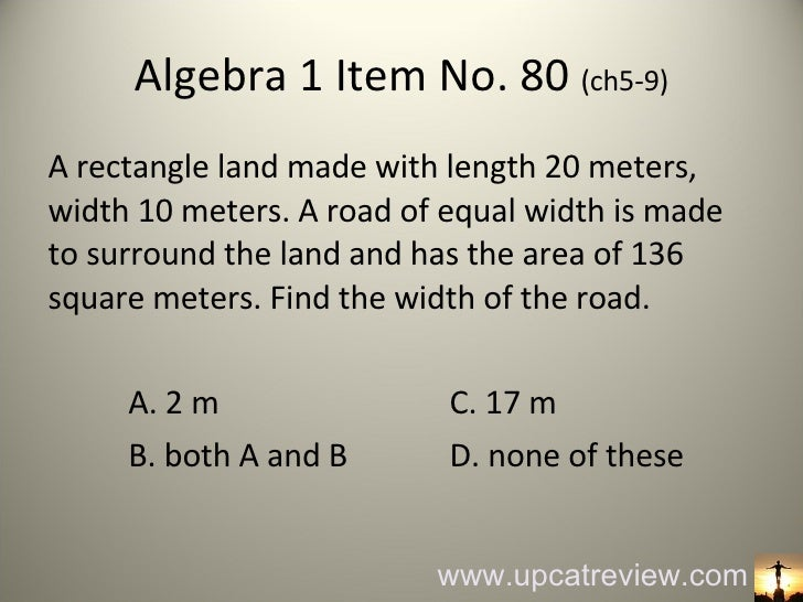 Algebra 1 Item No. 80  (ch5-9) <ul><li>A rectangle land made with length 20 meters, width 10 meters. A road of equal width...
