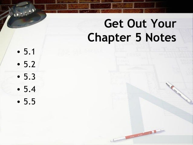 Get Out Your          Chapter 5 Notes•   5.1•   5.2•   5.3•   5.4•   5.5