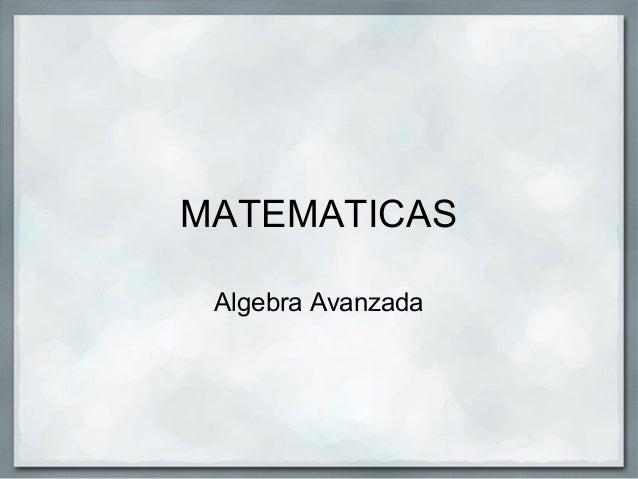 MATEMATICAS Algebra Avanzada