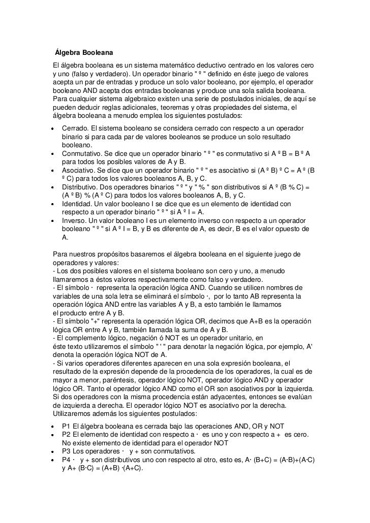 Álgebra BooleanaEl álgebra booleana es un sistema matemático deductivo centrado en los valores ceroy uno (falso y verdader...