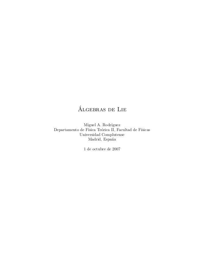 ´             Algebras de Lie               Miguel A. Rodr´ ıguezDepartamento de F´                 ısica Te´rica II, Facu...