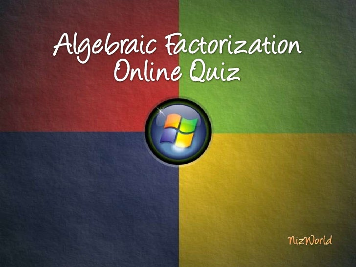 Algebraic Factorization Online Quiz<br />NizWorld<br />