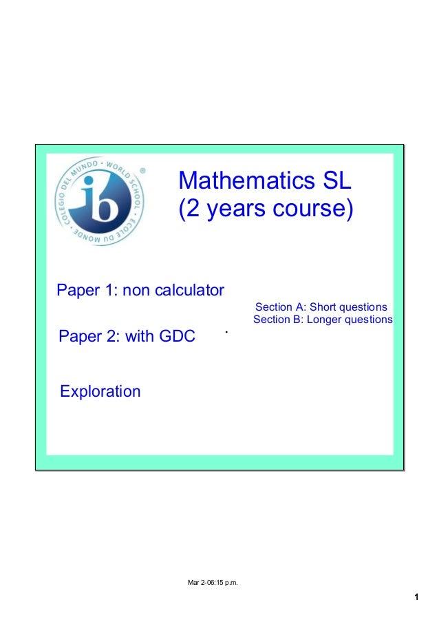 MathematicsSL                (2yearscourse)Paper1:noncalculator                                    SectionA:Short...