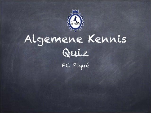 Algemene Kennis Quiz FC Piqué