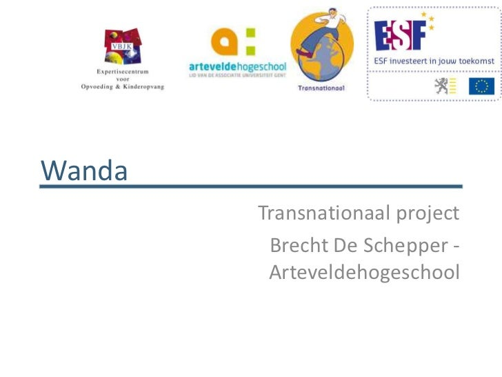 Wanda        Transnationaal project         Brecht De Schepper -         Arteveldehogeschool