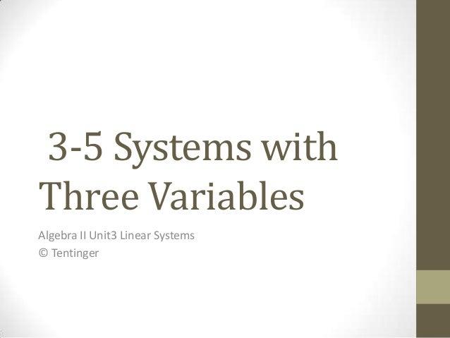 Alg II 3-5 Sytems Three Variables