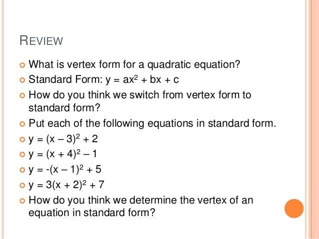 Alg II Unit 4-2 Standard Form of a Quadratic Function Quadratic Function In Standard Form