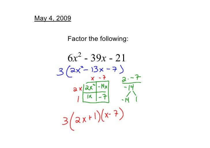 May4,2009            Factorthefollowing:                2          6x 39x21