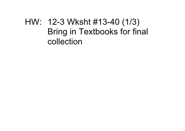 HW: 123Wksht#1340(1/3)     BringinTextbooksforfinal     collection