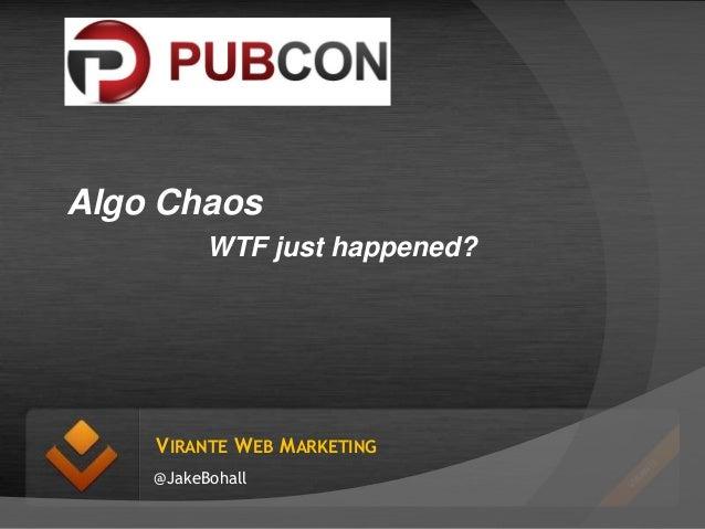 Algo Chaos WTF just happened?  VIRANTE WEB MARKETING @JakeBohall