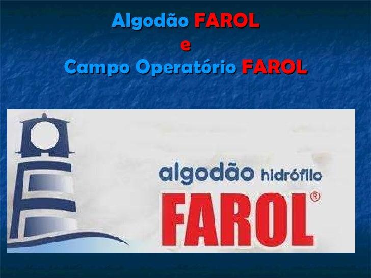 Algodão   FAROL e Campo Operatório  FAROL