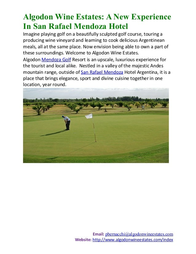 Algodon Wine Estates: A New ExperienceIn San Rafael Mendoza HotelImagine playing golf on a beautifully sculpted golf cours...