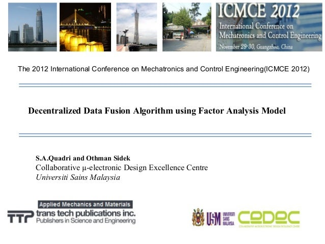 The 2012 International Conference on Mechatronics and Control Engineering(ICMCE 2012)  Decentralized Data Fusion Algorithm...