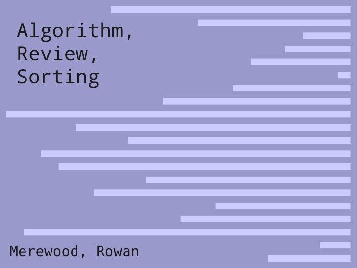 Algorithm, Review, Sorting     Merewood, Rowan