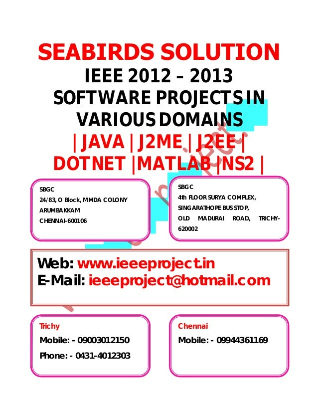 SEABIRDS SOLUTION        IEEE 2012 – 2013    SOFTWARE PROJECTS IN       VARIOUS DOMAINS      | JAVA | J2ME | J2EE |    DOT...