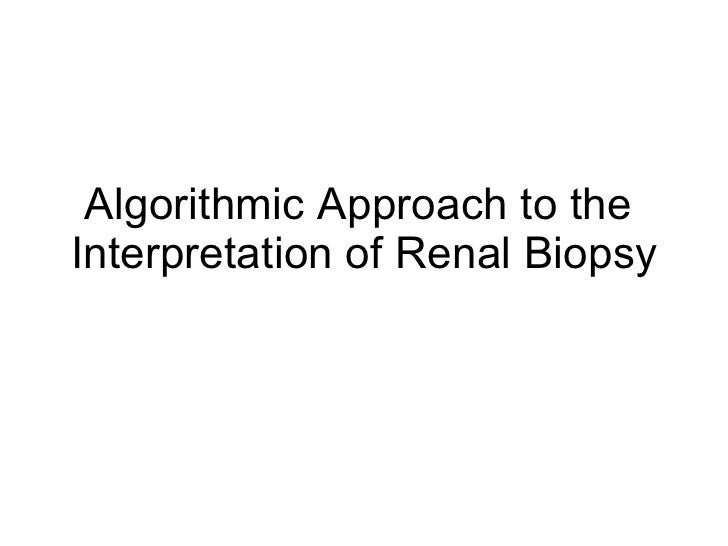 Algorithmic Approach to the  Interpretation of Renal Biopsy