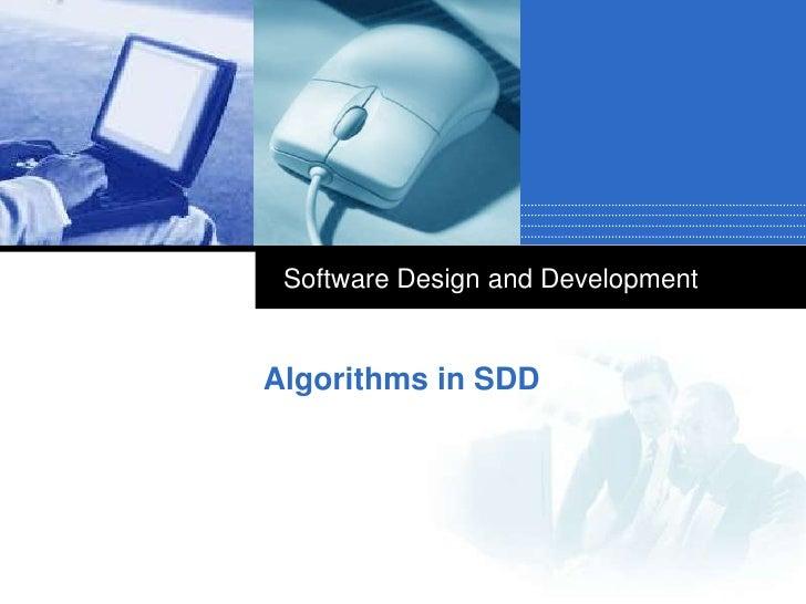 Software Design and Development   Algorithms in SDD