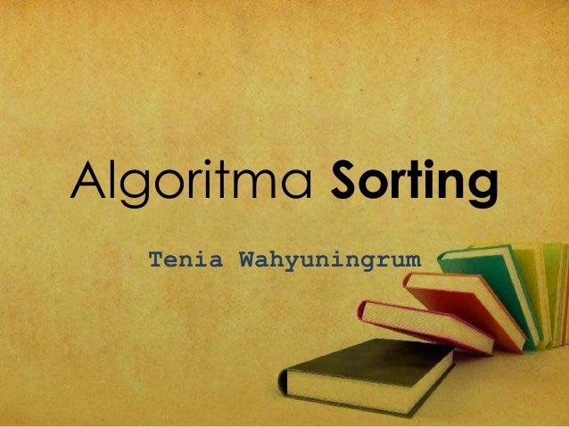 Algoritma Sorting Tenia Wahyuningrum