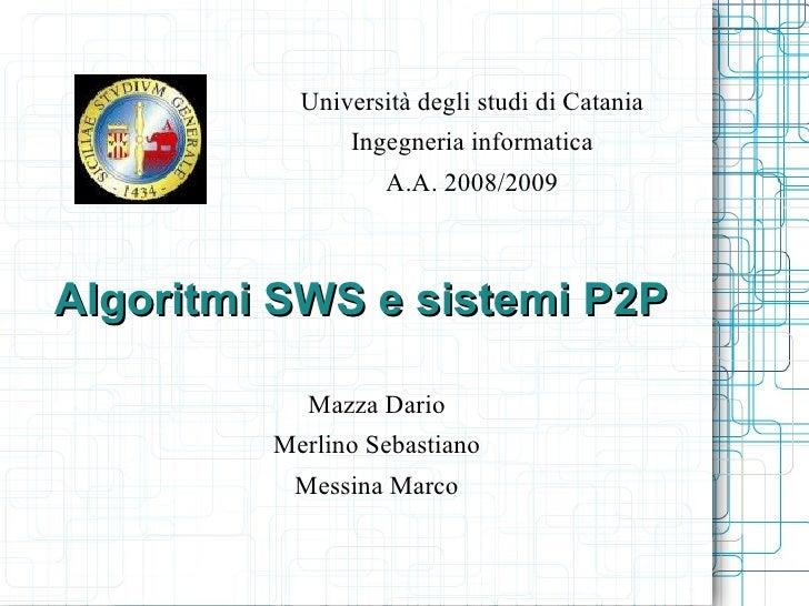 Università degli studi di Catania                Ingegneria informatica                    A.A. 2008/2009    Algoritmi SWS...