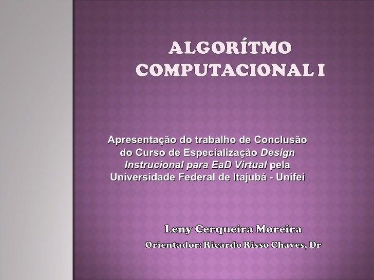 Apresentação do trabalho de Conclusão do Curso de Especialização  Design Instrucional para EaD Virtual  pela Universidade ...
