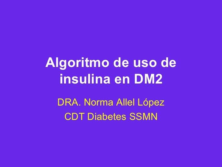 Algoritmo de inicio y  uso de insulina en dm2