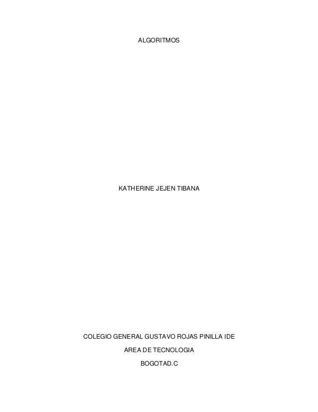 ALGORITMOS         KATHERINE JEJEN TIBANACOLEGIO GENERAL GUSTAVO ROJAS PINILLA IDE           AREA DE TECNOLOGIA           ...