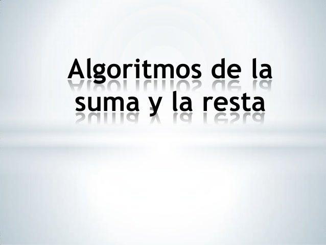 Algoritmos de la suma y la resta