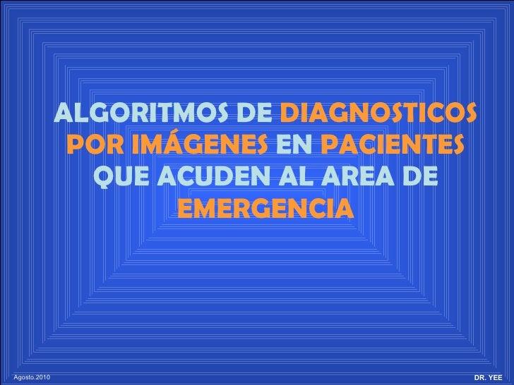 ALGORITMOS DE  DIAGNOSTICOS POR IMÁGENES  EN  PACIENTES  QUE ACUDEN AL AREA DE  EMERGENCIA