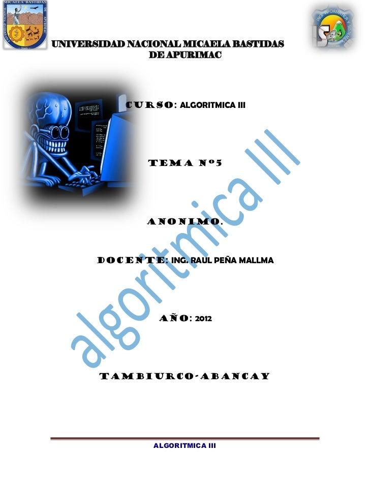 UNIVERSIDAD NACIONAL MICAELA BASTIDAS               DE APURIMAC           CURSO: ALGORITMICA III               TEMA Nº5   ...