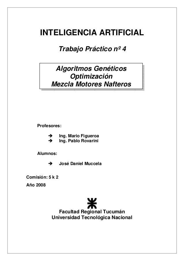 INTELIGENCIA ARTIFICIAL Trabajo Práctico nº 4 Profesores: Ing. Mario Figueroa Ing. Pablo Rovarini Alumnos: José Daniel Muc...