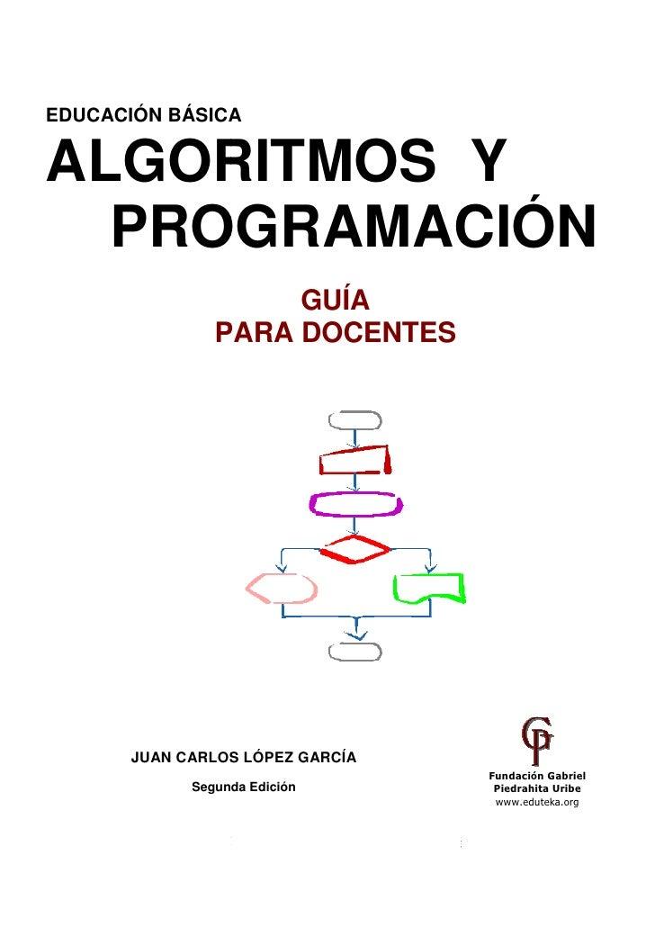 EDUCACIÓN BÁSICAALGORITMOS Y  PROGRAMACIÓN                                            GUÍA                                ...