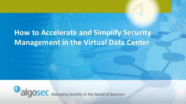 How to Accelerate and Simplify Security Management in the Virtual Data Center