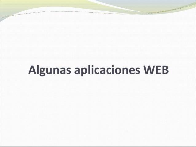Algunas aplicaciones WEB