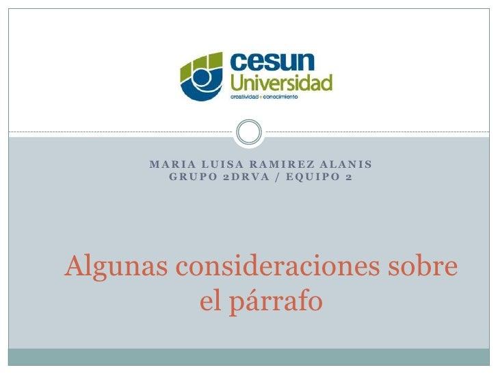MARIA LUISA RAMIREZ ALANIS        GRUPO 2DRVA / EQUIPO 2Algunas consideraciones sobre          el párrafo