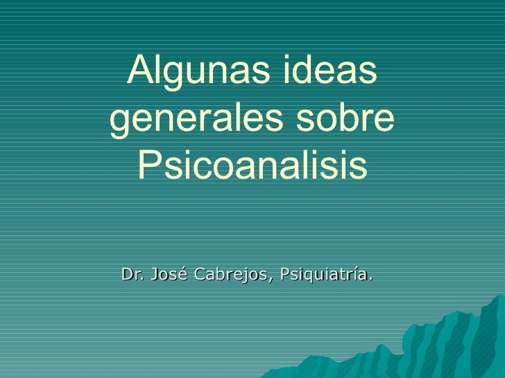 Algunas ideas generales sobre psicoanalisis.power point