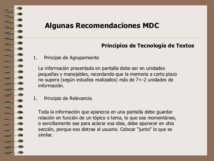 Principios de Tecnología de Textos <ul><li>Principio de Agrupamiento </li></ul>La información presentada en pantalla debe ...