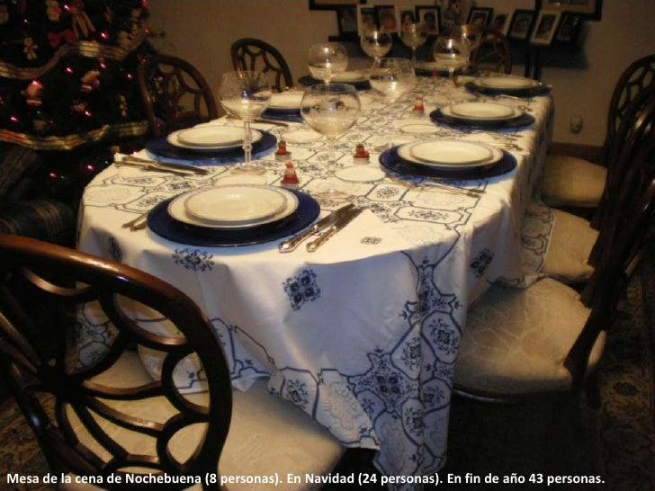 Mesa de la cena de Nochebuena (8 personas). En Navidad (24 personas). En fin de año 43 personas.